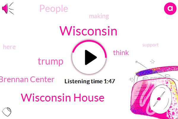 Wisconsin,Wisconsin House,Donald Trump,Brennan Center