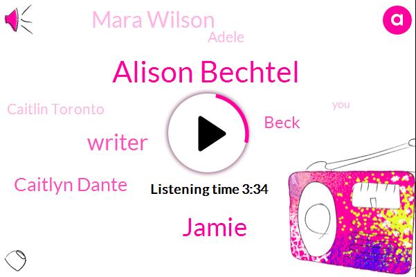 Alison Bechtel,Jamie,Writer,Caitlyn Dante,Beck,Mara Wilson,Adele,Caitlin Toronto