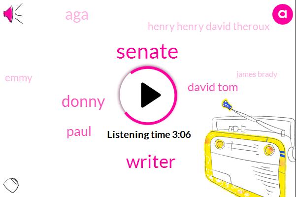 Senate,Writer,Donny,Paul,David Tom,AGA,Henry Henry David Theroux,Emmy,James Brady,Google,Amazon,Twitter,Two Hundred Years,Zero Calories