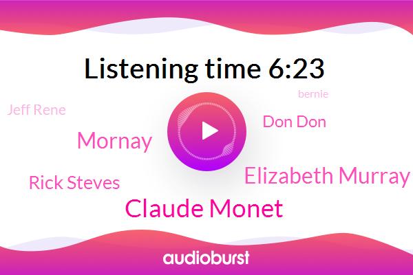Claude Monet,Elizabeth Murray,Europe,California,Monterey Bay,Mornay,Rick Steves,Don Don,Jeff Rene,Bernie,Germany,Rwanda,Paris,Carmel,Clinton,France,Scheffer
