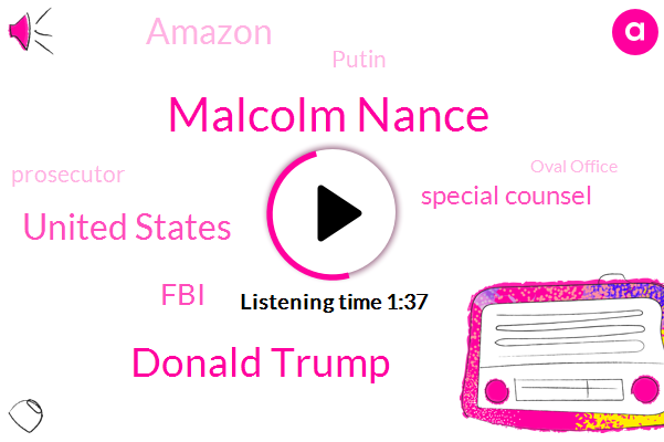 Malcolm Nance,Donald Trump,United States,FBI,Special Counsel,Amazon,Putin,Prosecutor,Oval Office,President Trump,America