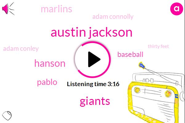 Austin Jackson,Giants,Hanson,Pablo,Baseball,Marlins,Adam Connolly,Adam Conley,Thirty Feet