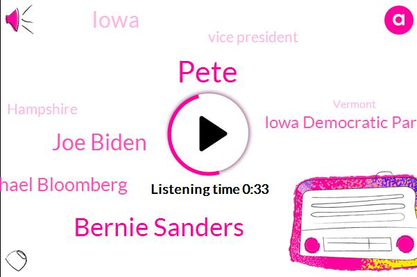 Iowa Democratic Party,Pete,Bernie Sanders,Joe Biden,Iowa,Vice President,Hampshire,Michael Bloomberg,Vermont,Senator