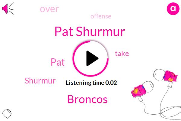 Pat Shurmur,Broncos