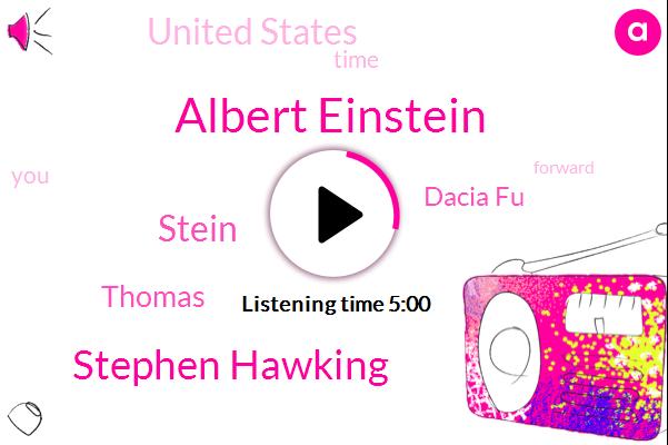 Albert Einstein,Stephen Hawking,United States,Dacia Fu,Stein,Thomas