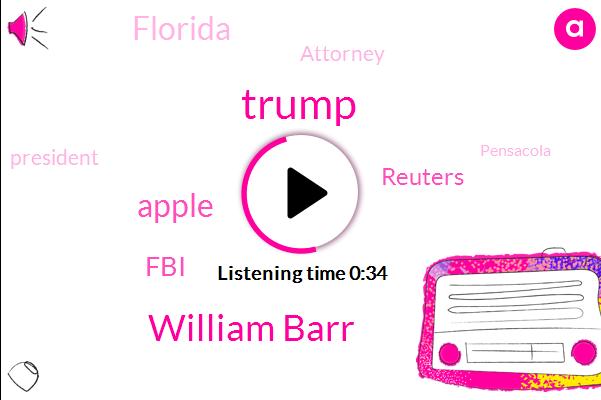 Apple,FBI,Donald Trump,Florida,Reuters,Attorney,William Barr,President Trump,Pensacola