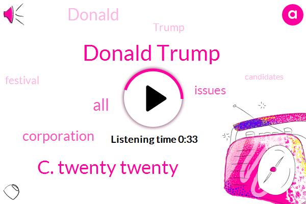 C. Twenty Twenty,Donald Trump