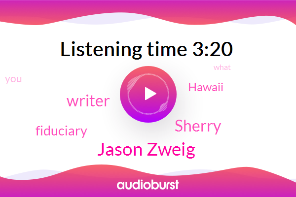 Fiduciary,Jason Zweig,Sherry,Writer,Hawaii