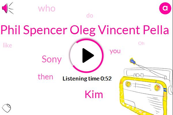 Phil Spencer Oleg Vincent Pella,Sony,KIM