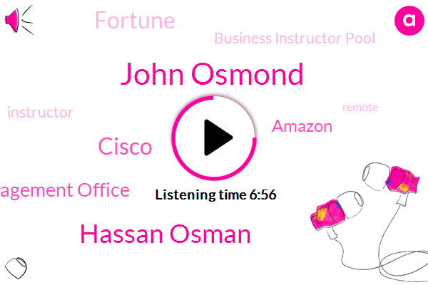 John Osmond,Cisco,Hassan Osman,Program Management Office,Business Instructor Pool,Instructor,Amazon,Fortune