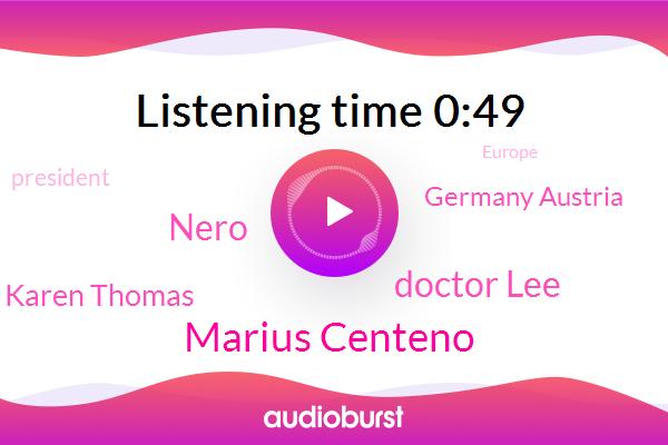 Marius Centeno,Finance Minister,Doctor Lee,President Trump,Spain France,Germany Austria,Netherlands Centeno,Nero,Karen Thomas,Europe