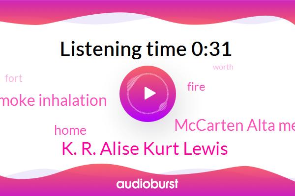 K. R. Alise Kurt Lewis,Mccarten Alta Mesa,Smoke Inhalation