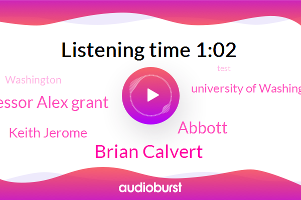 Brian Calvert,Washington,Abbott,Professor Alex Grant,Keith Jerome,University Of Washington