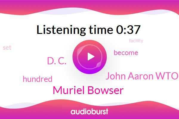 Muriel Bowser,John Aaron Wtop,D. C.
