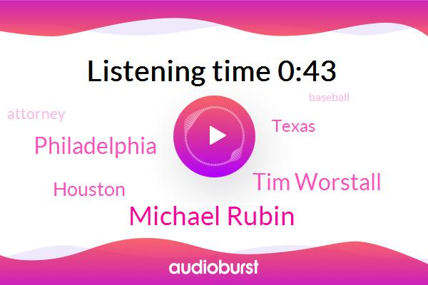 Michael Rubin,Houston,Tim Worstall,AP,Baseball,Philadelphia,Texas,Attorney