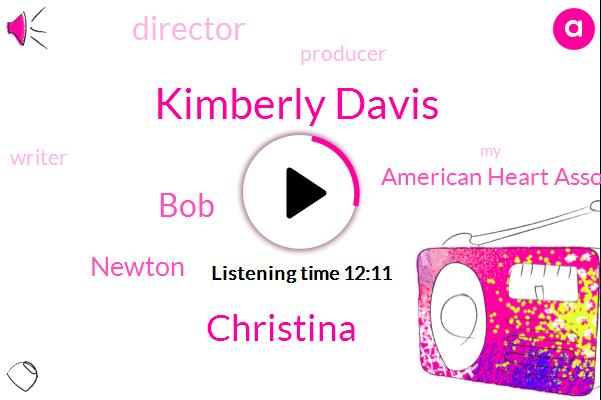 American Heart Association,Writer,Kimberly Davis,Christina,BOB,Director,Newton,Producer