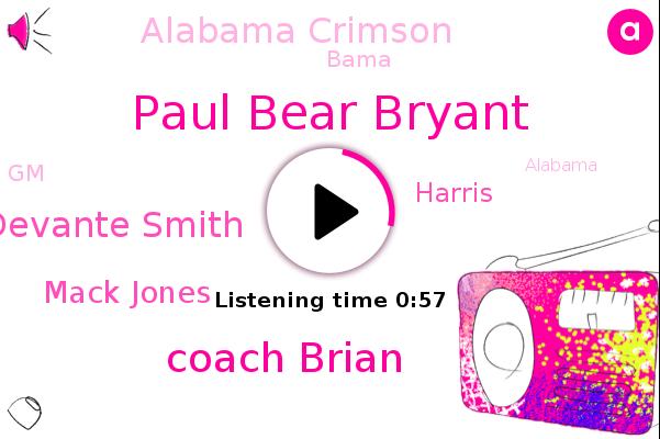 Alabama Crimson,Paul Bear Bryant,Coach Brian,Bama,Tuscaloosa,Alabama,Devante Smith,Miami,Ohio,Football,Mack Jones,Harris,GM