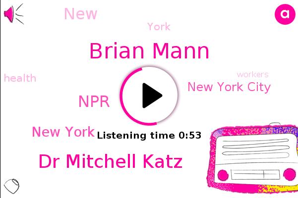 Brian Mann,New York,Dr Mitchell Katz,NPR,New York City