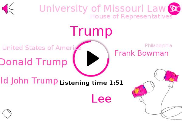United States Of America,President Donald Trump,Donald Trump,Donald John Trump,Frank Bowman,University Of Missouri Law School,House Of Representatives,LEE,Philadelphia
