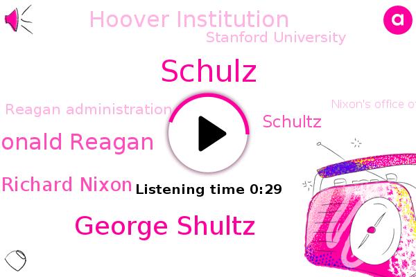 George Shultz,Hoover Institution,Stanford University,Schulz,Reagan Administration,Ronald Reagan,Richard Nixon,Nixon's Office Of Management And Budget,Treasury,Schultz