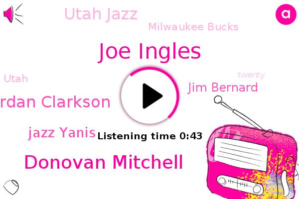 Utah Jazz,Milwaukee Bucks,Joe Ingles,Donovan Mitchell,Jordan Clarkson,Utah,Jazz Yanis,Jim Bernard