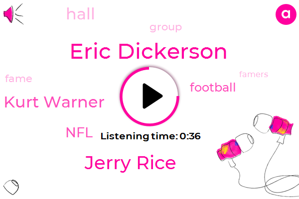 Eric Dickerson,Jerry Rice,Kurt Warner,NFL,Football