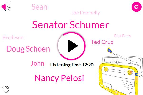 Senator Schumer,Democrats,Nancy Pelosi,Senate,Doug Schoen,John,Ted Cruz,Arizona,Texas,Houston,Sean,Indiana,Joe Donnelly,Bredesen,Rick Perry,Claire Mccaskill,Tennessee,New Jersey,CNN