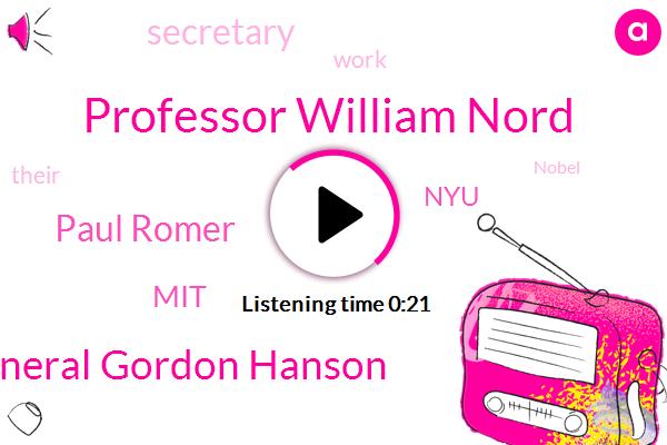 Professor William Nord,General Gordon Hanson,Paul Romer,MIT,NYU,Secretary