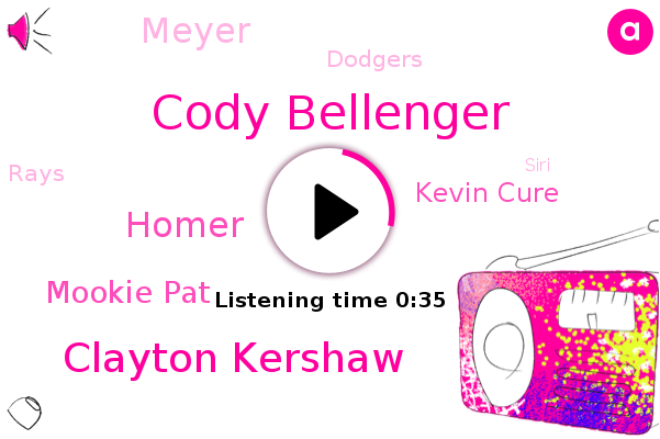 Dodgers,Cody Bellenger,Clayton Kershaw,Homer,Mookie Pat,Kevin Cure,Rays,Meyer,Siri