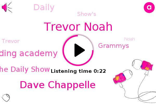 Trevor Noah,Grammy Awards Recording Academy,The Daily Show,Grammys,Dave Chappelle