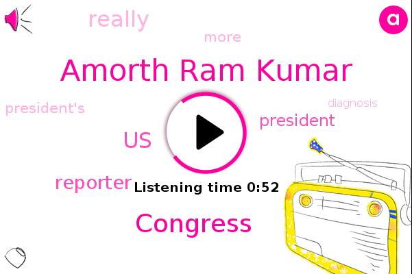 Amorth Ram Kumar,United States,President Trump,Reporter,Congress