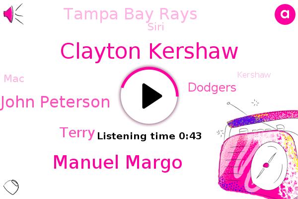 Clayton Kershaw,Dodgers,Tampa Bay Rays,Wcbm,Manuel Margo,Siri,John Peterson,Terry,MAC