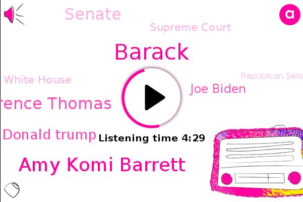 Senate,Supreme Court,Barack,White House,Republican Senate,Amy Komi Barrett,Clarence Thomas,Chile,Donald Trump,Joe Biden