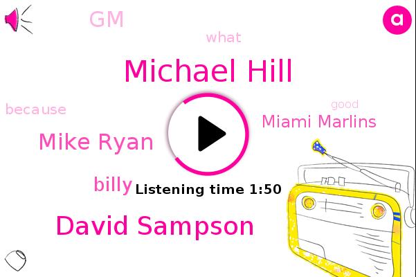 Michael Hill,Miami Marlins,David Sampson,Mike Ryan,GM,Billy