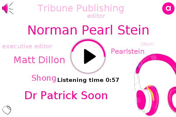 Pearlstein,L A Times,Norman Pearl Stein,Dr Patrick Soon,Executive Editor,Editor,Matt Dillon,Tribune Publishing,Gillom,Shong
