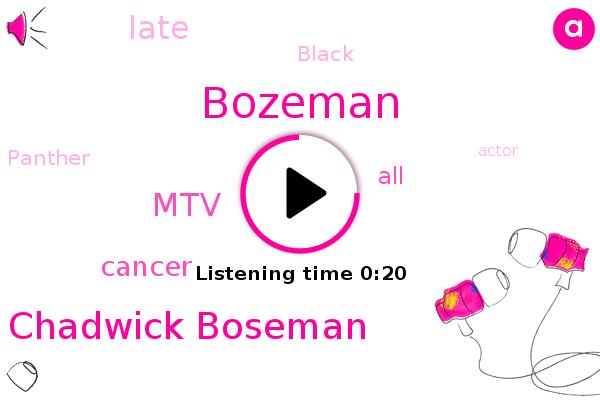 Chadwick Boseman,Bozeman,MTV,Cancer