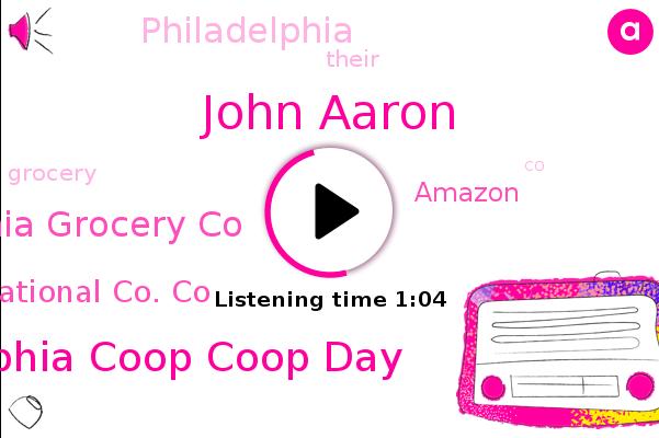 Philadelphia Philadelphia Coop Coop Day,Philadelphia Grocery Co,National National Co. Co,Philadelphia,John Aaron,Amazon