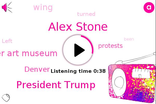 Denver,Denver Art Museum,Alex Stone,President Trump