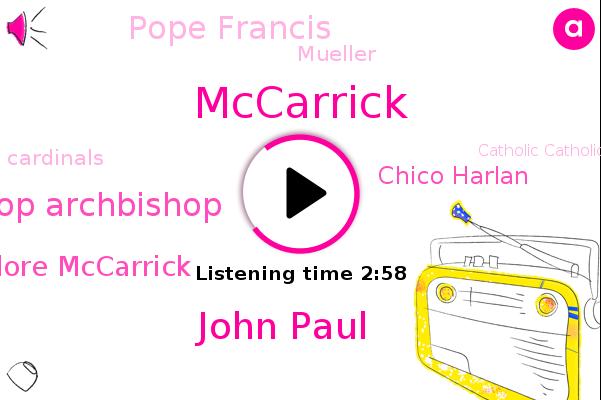 Mccarrick,John Paul,Archbishop Archbishop,Catholic Catholic Church Church,Theodore Mccarrick,Washington,Chico Harlan,Cardinals,Washington Post,Pope Francis,Rome,Mueller,Washingtonpost