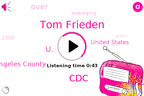 U.,Tom Frieden,Los Angeles County,CDC,United States