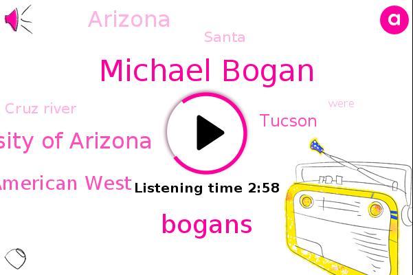 Cruz River,Michael Bogan,American West,Tucson,University Of Arizona,Arizona,Santa,Bogans