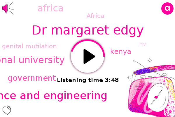 Dr Margaret Edgy,Association Of South African Women In Science And Engineering,Kenya,National University,Genital Mutilation,HIV,Aids,Africa,Government