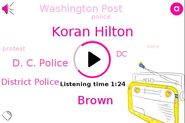 D. C. Police,Koran Hilton,Fourth District Police,Washington Post,Brown,DC