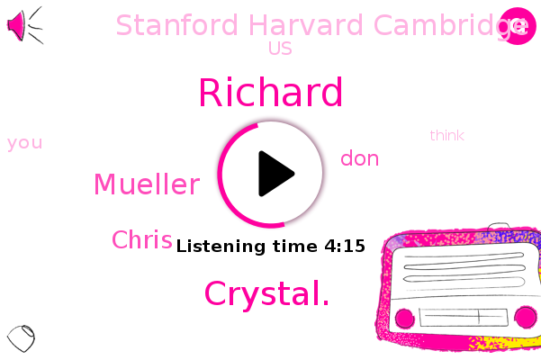 Richard,United States,Crystal.,Stanford Harvard Cambridge,Mueller,Chris,DON