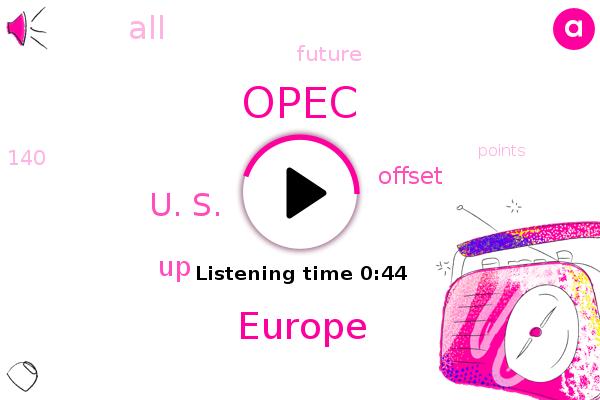 Europe,Opec,U. S.