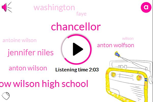 Chancellor,FOX,Woodrow Wilson High School,Jennifer Niles,Anton Wilson,Anton Wolfson,Washington,Faye,Antoine Wilson,Wilson,Thirty Four Degrees