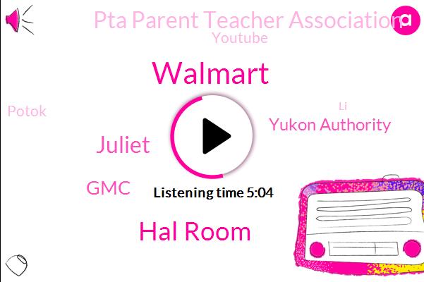 Walmart,Hal Room,Juliet,GMC,Yukon Authority,Pta Parent Teacher Association,Youtube,Potok,LI,American United Airlines,WAN