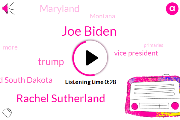 Joe Biden,Rachel Sutherland,Vice President,Donald Trump,New Mexico Indiana Rhode Island South Dakota,Maryland,Montana