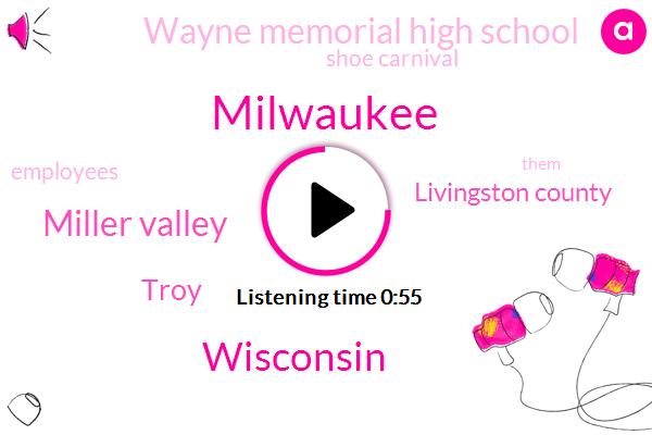 Milwaukee,Wisconsin,Miller Valley,Troy,Livingston County,Wayne Memorial High School,Shoe Carnival