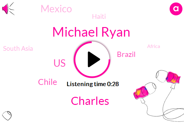 Michael Ryan,United States,Chile,Haiti,South Asia,Africa,Charles,London,Brazil,Mexico